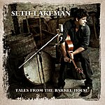 Seth Lakeman Tales From The Barrel House
