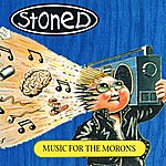 Stoned Music For The Morons