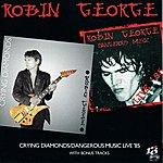 Robin George Crying Diamonds / Dangerous Music Live '85