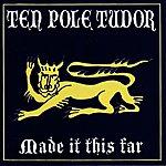 Tenpole Tudor Made It This Far