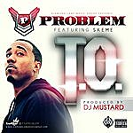 Problem T.O. (Feat. Skeme) - Single