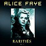 Alice Faye Alice Faye Rarities, Vol. 1 (Remastered)