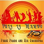 Perez Prado & His Orchestra This Is Mambo (Remastered)
