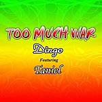 The Dingo Too Much War - Single