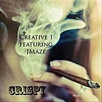 Creative 1 Crispy (Feat. Jmaze)