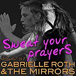 Gabrielle Roth & The Mirrors Sweat Your Prayer's (Remix)