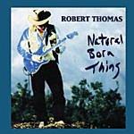 Robert Thomas Natural Born Thing