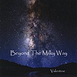 Valentine Project Beyond The Milky Way