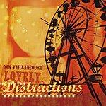 Dan Vaillancourt Lovely Distractions