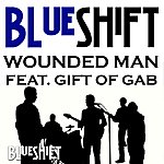 Blue Shift Wounded Man (Feat. Gift Of Gab) - Single
