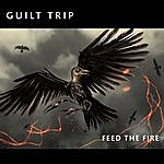 Guilt Trip Feed The Fire