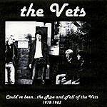 The Vets Could've Been - The Rise And Fall Of The Vets 1978-1983