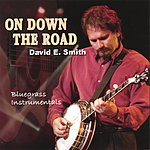 David E. Smith On Down The Road
