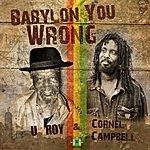 Cornel Campbell Babylon You Wrong
