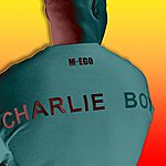 Charlie Boy Ain't Got Nothing (Feat. Deadline & Ranx - Msi And Asylum) - Single