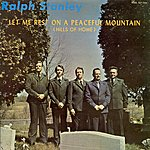 Ralph Stanley Let Me Rest On A Peaceful Mountain