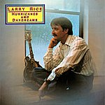 Larry Rice Hurricanes & Daydreams