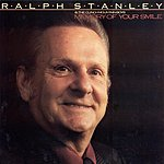 Ralph Stanley Memory Of Your Smile