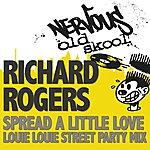 Richard Rogers Spread A Little Love - Louie Louie Street Party Mix