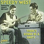 Speedy West Speedy West (Feat. Jimmy Bryant): There's Gonna Be A Party...