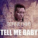 Ronnie Davis Tell Me Baby