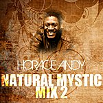 Horace Andy Natural Mystic Mix 2