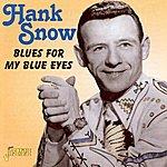 Hank Snow Blues For My Blues Eyes