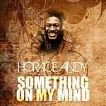Horace Andy Something On My Mind