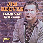 Jim Reeves I Lived A Lot In My Time