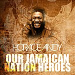 Horace Andy Our Jamaican National Heroes