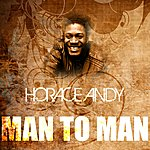 Horace Andy Man To Man