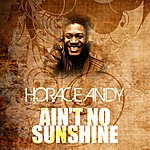 Horace Andy Ain't No Sunshine
