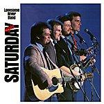 Lonesome River Band Saturday Night, Sunday Morning