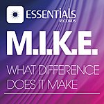 M.I.K.E. What Difference Does It Make