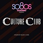 Culture Club So80s Presents Culture Club - Curated By Blank & Jones