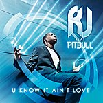 RJ You Know It Ain't Love (Feat.Pitbull)