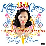 Cover Art: Katy Perry - Teenage Dream: The Complete Confection (Parental Advisory)