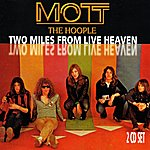 Mott The Hoople Two Miles From Live Heaven