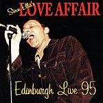 Love Affair Edinburgh Live 95
