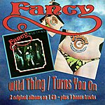 Fancy Wild Thing / Turns You On