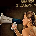 Sherry St. Germain Gonna Getchya - Single