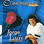 Jorge Luis O Que Mais Toca