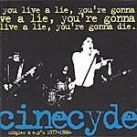 Cinecyde You Live A Lie, You're Gonna Die