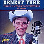 Ernest Tubb There's A Little Bit Of Everything In Texas