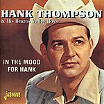 Hank Thompson & His Brazos Valley Boys In The Mood For Hank
