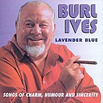 Burl Ives Lavender Blue: Songs Of Charm, Humour And Sincerity
