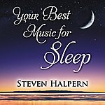 Steven Halpern Your Best Music For Sleep