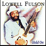 Lowell Fulson Hold On