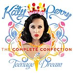 Cover Art: Katy Perry - Teenage Dream: The Complete Confection (Edited)