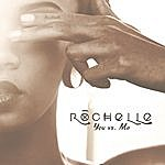 Rochelle You Vs. Me